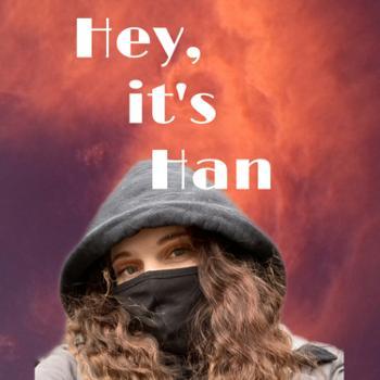 Hey, it's Han!