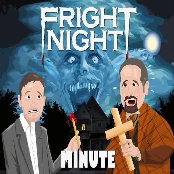 Fright Night Minute
