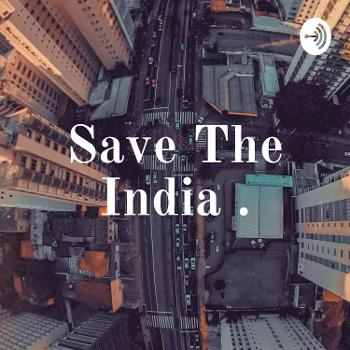 Save The India .
