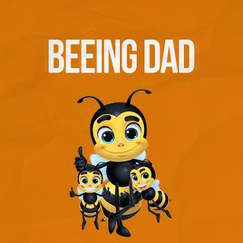 Beeing Dad