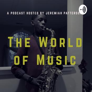 The World Of Music w/ Jeremiah Patterson
