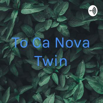 To Ca Nova Twin