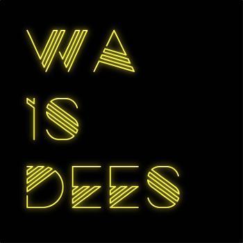 Wa Is Dees