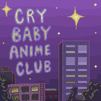 Cry Baby Anime Club