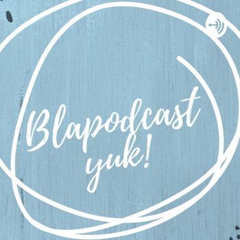 Bla podcast Yuk!