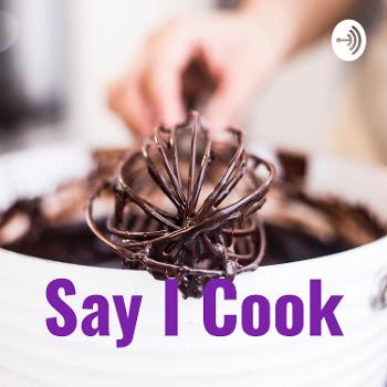 Say I Cook