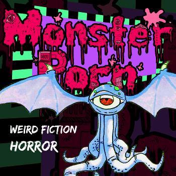Monster Porn: Weird Fiction & Horror Podcast