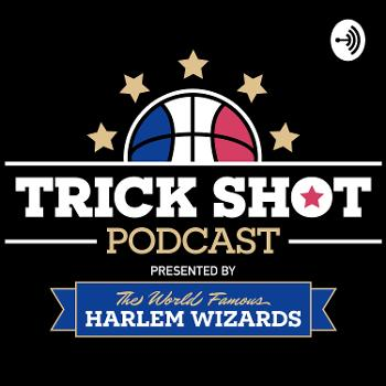 The Trick Shot Podcast
