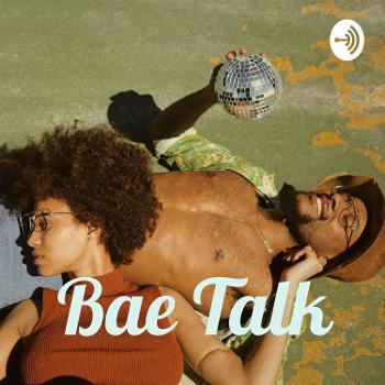 Bae Talk