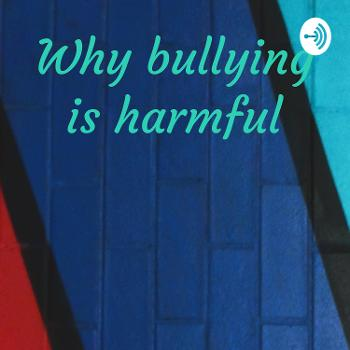Why bullying is harmful