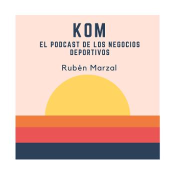 #Kom El podcast de los negocios deportivos