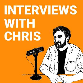 Interviews With Chris