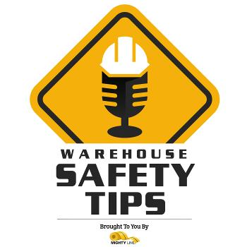 Warehouse Safety Tips - The Best Workplace Safety Podcast!