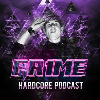 Pr1me Hardcore Podcast