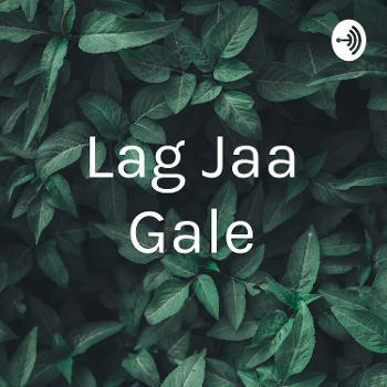 Lag Jaa Gale