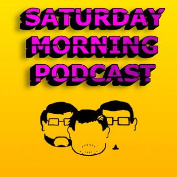 Saturday Morning Podcast