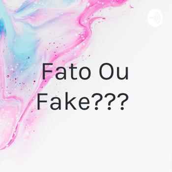 Fato Ou Fake???