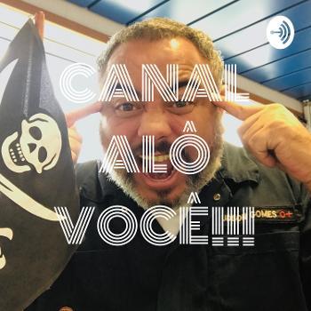 CANAL ALÔ VOCÊ!!!