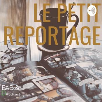 FAB & D - Le Petit Reportage