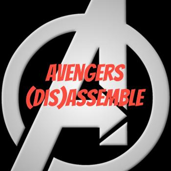 Avengers (Dis)Assemble