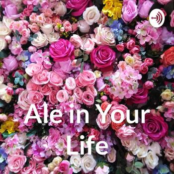 Ale in Your Life