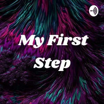 My First Step ?