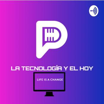 La tecnología y el hoy