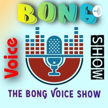 The Bong Voice Show : BVS