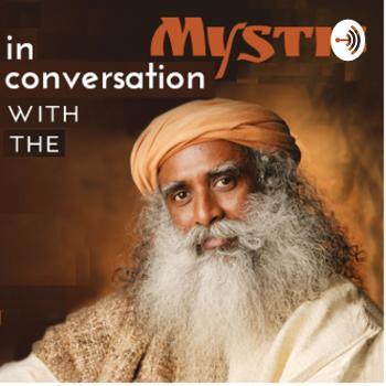 In conversation with the mystic Sadhguru