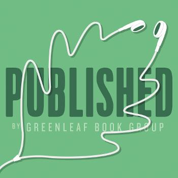 Published by Greenleaf Book Group | Book Publishing & Author Branding Podcast