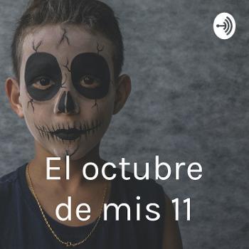 El octubre de mis 11