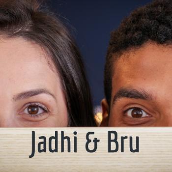 Jadhi & Bru