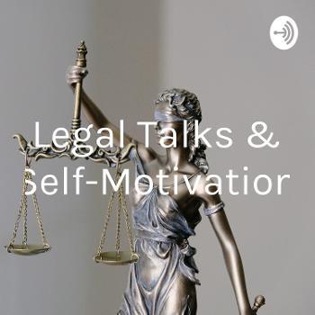 Legal Talks & Self-Motivation