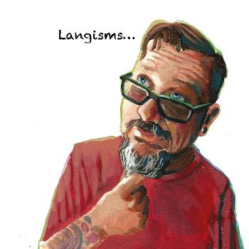 The Langisms Podcast