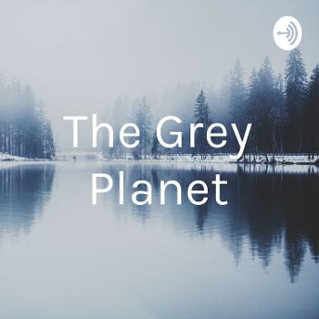 The Grey Planet