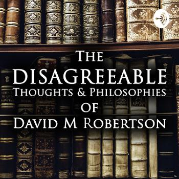 The Disagreeable Thoughts & Philosophies of DMR