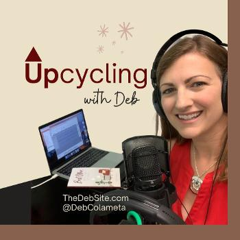 Upcycling with Deb