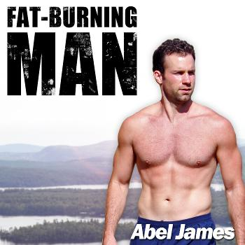 The Fat-Burning Man Show with Abel James: Real Food, Real Results