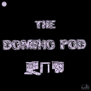 """""""The Domino Pod"""""""