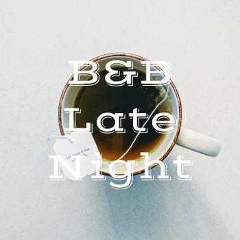 B&B Late Night