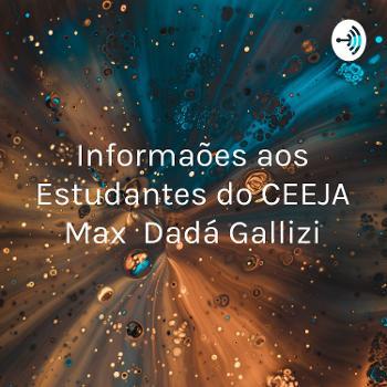 Informações aos Estudantes do CEEJA Max Dadá Gallizi