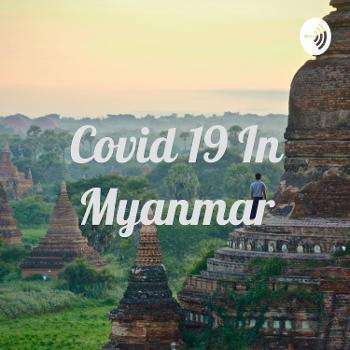 Covid 19 In Myanmar