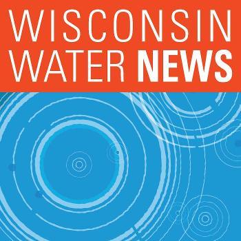 Wisconsin Water News