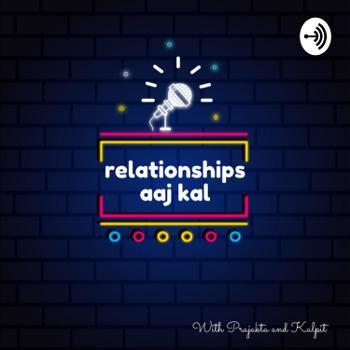 relationships aaj kal