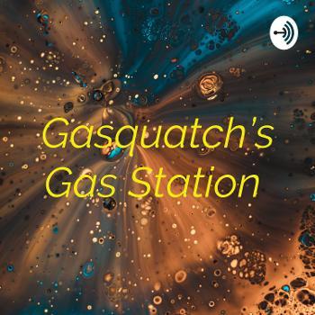 Gasquatch's Gas Station