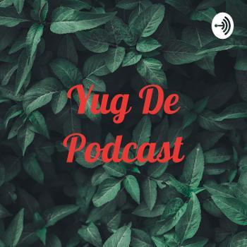 Yug De Podcast