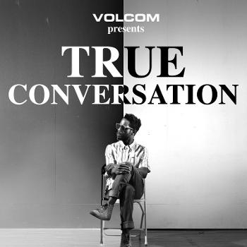 Volcom presents True Conversation with host Fat Tony