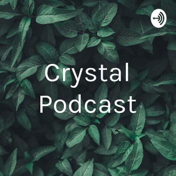 Crystal Podcast