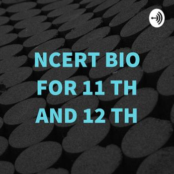 NCERT BIO FOR 11 TH AND 12 TH