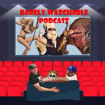 Barely Watchable Podcast